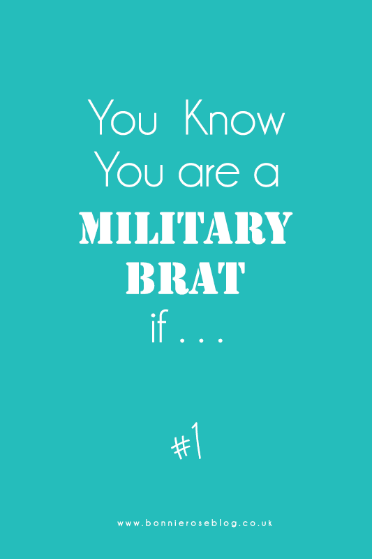you are a military brat if...#1